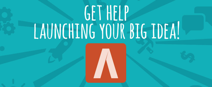 Get Help Launching Your Big Idea